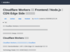 Cloudflare Workers それは Frontend / Node.js が CDN Edge Side まで拡張されるもの - mizdev